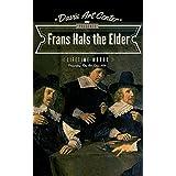 Frans Hals the Elder: Collector's Edition Art Gallery