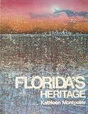 Florida's Heritage, Kathleen Montpelier, 0879051159