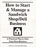 How to Start and Manage a Sandwich Shop Deli Business, Leslie D. Renn and Jerre G. Lewis, 1579162290