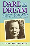 Dare to Dream: Coretta Scott King and the Civil Rights Movement (Rainbow Biography)