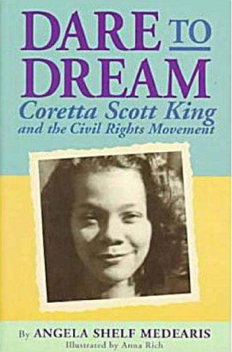 Dare to Dream: Coretta Scott King and the Civil Rights Movement (Rainbow Biography)