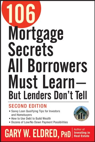 Download 106 Mortgage Secrets All Borrowers Must Learn - But Lenders Don't Tell PDF