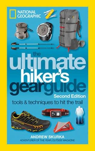The-Ultimate-Hikers-Gear-Guide-Second-Edition-Tools-and-Techniques-to-Hit-the-Trail