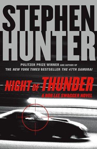 """""""Night of Thunder (Bob Lee Swagger Novels)"""" av Stephen Hunter"""