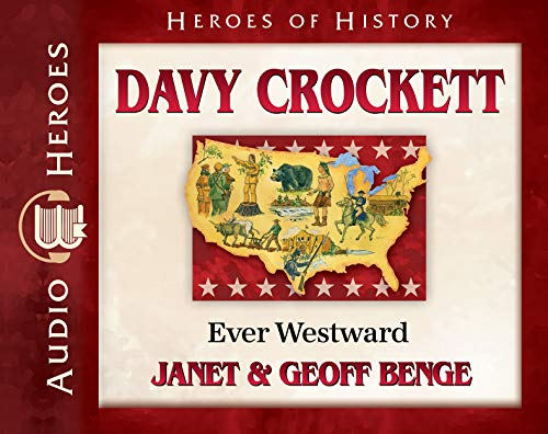 Davy Crockett Audiobook: Ever Westward (Heroes of History)