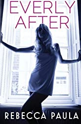 Everly After by Paula, Rebecca(October 21, 2014) Paperback