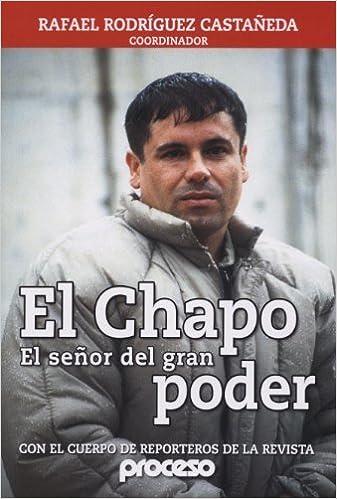 El Chapo, Biografia (Spanish Edition) (Spanish) January 1, 2012