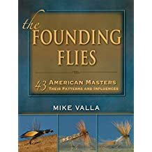 The Founding Flies: 43 American Masters: Their Patterns and Influences