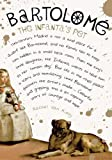 Bartolomé: The Infanta's Pet by Rachel van Kooij front cover