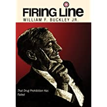 """A Firing Line Debate: """"Resolved: That Drug Prohibition Has Failed"""""""
