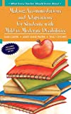 img - for What Every Teacher Should Know About: Making Accommodations and Adaptations for Students with Mild to Moderate Disabilities book / textbook / text book