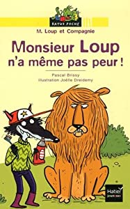 """Afficher """"M. Loup et compagnie Monsieur Loup n'a même pas peur !"""""""