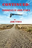 Continued: Chronicles of John Titor II
