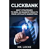 Click Bank: Best Strategies to Reel In Massive Wealth from Affiliate Marketing (Clickbank )