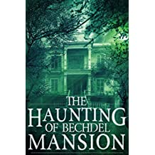 The Haunting of Bechdel Mansion (A Riveting Haunted House Mystery Series Book 1)