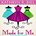 Made for Me Audiobook by Kathryn R. Biel Narrated by Wiley Vreeland
