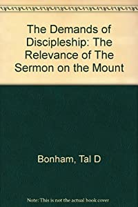 Hardcover The Demands of Discipleship: The Relevance of The Sermon on the Mount Book
