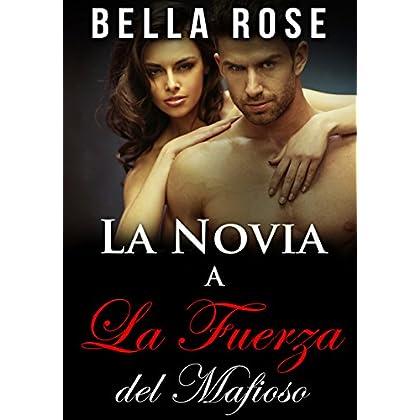 La Novia a La Fuerza del Mafioso: Un Romance Mafia (Spanish Edition)