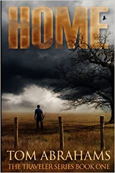 Home: A Post Apocalyptic/Dystopian Adventure: Volume 1 (The Traveler)