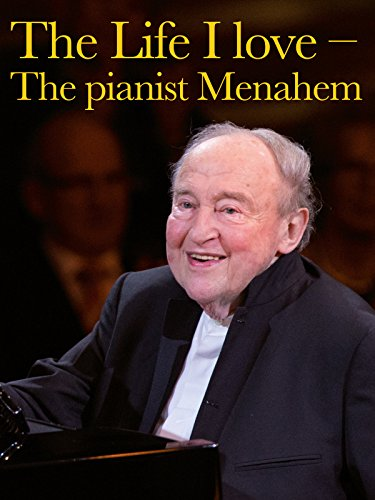 The Life I love - The pianist Menahem Pressler -