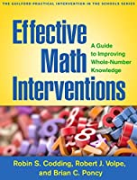 Effective Math Interventions: A Guide to Improving Whole-Number Knowledge Front Cover