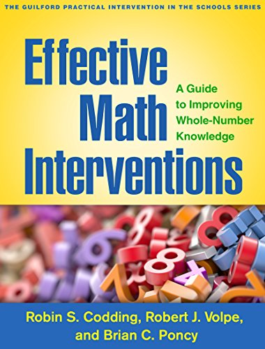 Effective Math Interventions: A Guide to Improving Whole-Number Knowledge (The Guilford Practical Intervention in the Sc