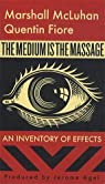 The Medium is the Massage : An Inventory of Effects par McLuhan