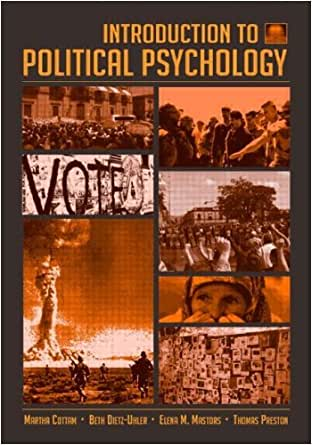 """martha cottam s introduction to political psychology analysis Iii interpreting torture opinion through the lens of political psychology and introduction the torture question """"can torture be justified against suspected terrorists to gain key information"""" more than thirty-two religion and torture opinion through secondary analysis and interpretation of."""