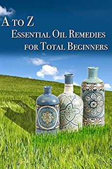 Essential Oil Remedies for Total Beginner by [Bond, Lisa]