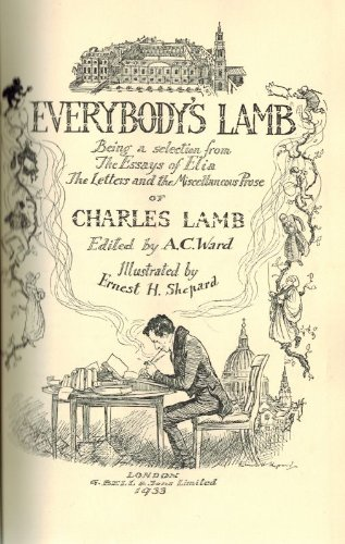 Everybody's Lamb;: Being a selection from The essays of Elia, the letters and miscellaneous prose of Charles Lamb,