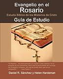 Evangelio En El Rosario:: Guia de Estudio (Spanish Edition)