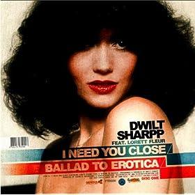 Dwilt Sharpp Feat. Lorett Fleur - I Need You Close