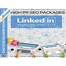 Linked-In Marketing Excellence - Leverage The Power of Linked-In To Drive Traffic Promote Offers & Build a Network...