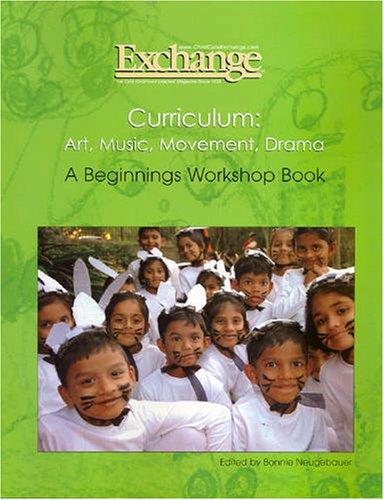 Curriculum: Art, Music, Movement, Drama: a Beginnings Workshop Book