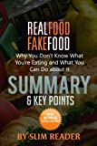 Real Food/Fake Food: Why You Don't Know What You're Eating and What You Can Do about It | Summary & Key Points with BONUS Critics Review