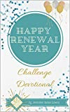 Happy Renewal Year: Challenge Devotional (Everyday Mom Challenge Book 3)