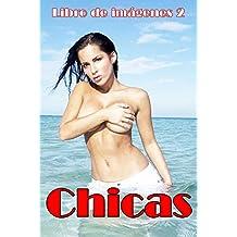 Chicas: libro de fotos (chicas eróticas nº 1) (Spanish Edition)