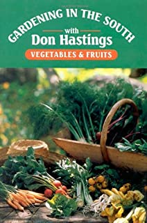 Gardening In The South: Vegetables U0026 Fruits (Gardening In The South With  Don Hastings