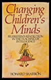 Changing Children's Minds : Feuerstein's Revolution in the Teaching of Intelligence, Sharron, Howard, 0285650343