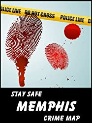 Stay Safe Crime Map of Memphis