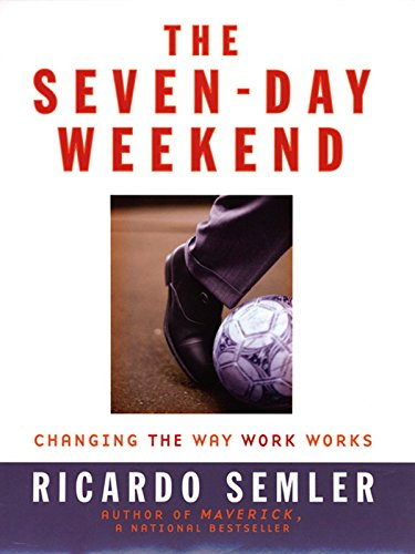 Amazon the seven day weekend changing the way work works the seven day weekend changing the way work works by semler ricardo fandeluxe Ebook collections