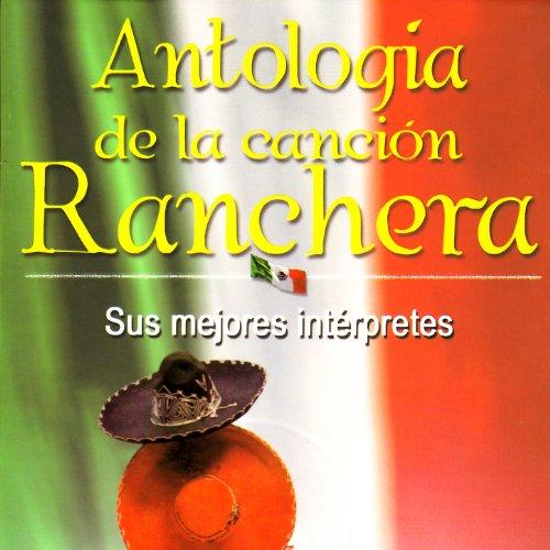 ... Antología de la Canción Ranchera
