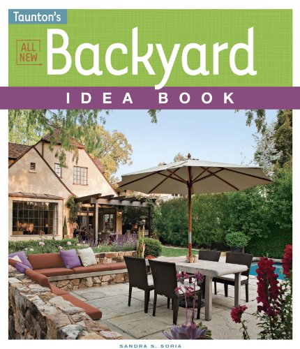 All New Backyard Idea Book (Taunton's Idea Book Series)