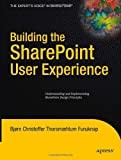 Building the SharePoint User Experience, Bjørn Christoffer Thorsmæhlum Furuknap, 1430218967