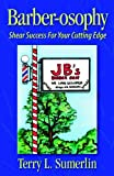 img - for Barber-Osophy: Shear Success for Your Cutting Edge by Terry L Sumerlin (1998-06-06) book / textbook / text book