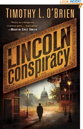 The Lincoln Conspiracy: A Novel by Timothy L. O'Brien