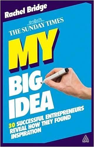 My big idea 30 successful entrepreneurs reveal how they found my big idea 30 successful entrepreneurs reveal how they found inspiration the sunday times rachel bridge 9780749460532 amazon books fandeluxe Image collections