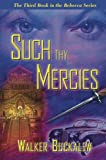 img - for Such Thy Mercies: The Third Book in the Rebecca Series book / textbook / text book