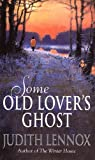Some Old Lover's Ghost, Judith Lennox, 0552143332