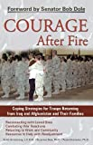 img - for Courage After Fire: Coping Strategies for Troops Returning from Iraq and Afghanistan and Their Families book / textbook / text book